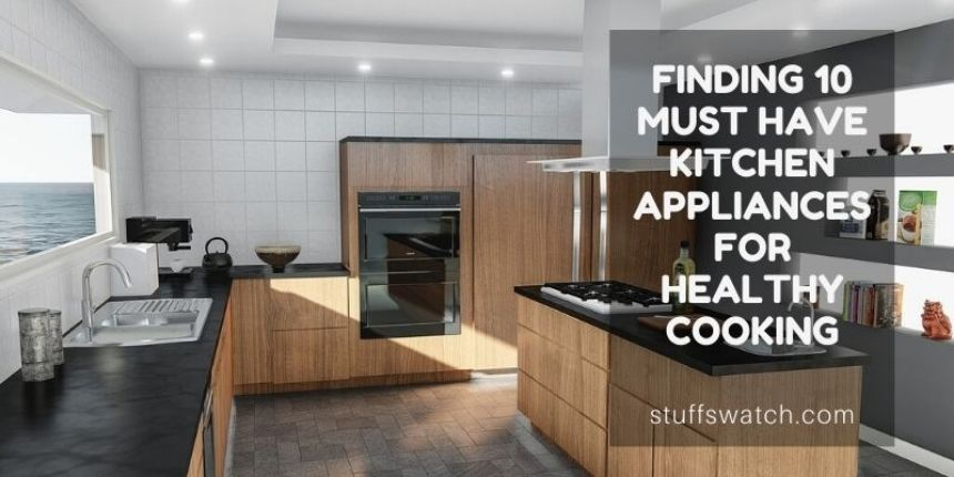 Kitchen Appliances For Healthy Cooking