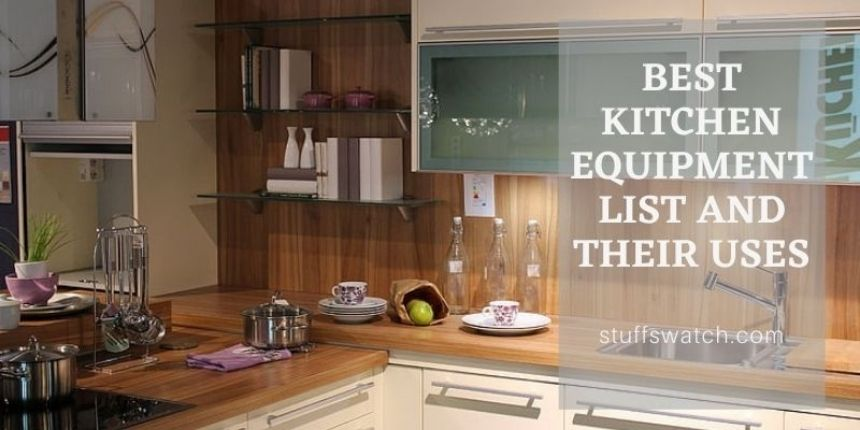 Kitchen Equipment List And Their Uses