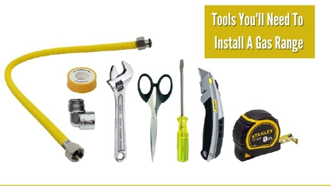 Tools You'll Need To Install A Gas Range